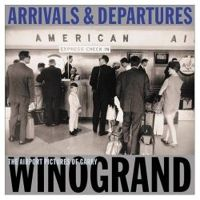 Arrivals & Departures: The Airport Pictures of Garry Winogrand