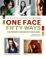 One Face, Fifty Ways The Portrait Photography Ideas Book