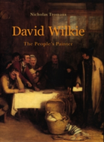 David Wilkie The People's Painter