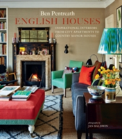 English Houses Inspirational Interiors from City Apartments to Country Manor Houses