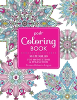 Posh Adult Coloring Book: Mandalas for Meditation and Relaxation