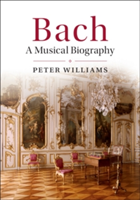 Bach A Musical Biography