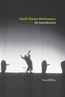 Greek Theatre Performance An Introduction
