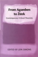 From Agamben to Zizek Contemporary Critical Theorists