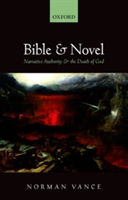 Bible and Novel Narrative Authority and the Death of God