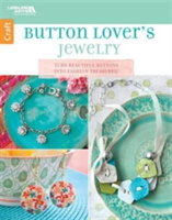 Button Lover's Jewelry Turn Beautiful Buttons into Fashion Treasures!