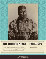 The London Stage 1910-1919 A Calendar of Productions, Performers, and Personnel