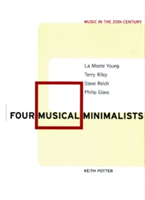 Four Musical Minimalists La Monte Young, Terry Riley, Steve Reich, Philip Glass