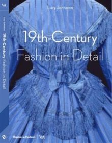 19th Century Fashion in Detail