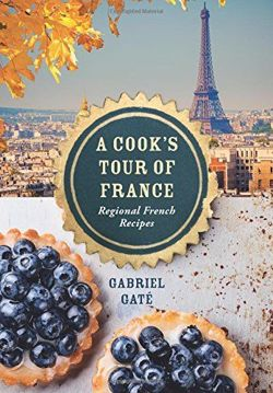 A Cook's Tour of France Regional French recipes