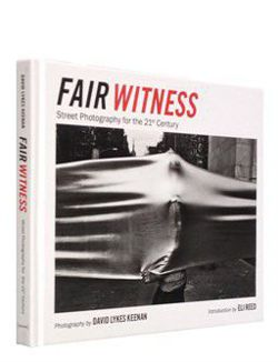 Fair Witness - Street Photography for the 21st Century