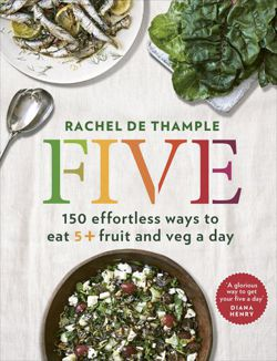 Five. 150 effortless ways to eat 5+ fruit and veg a day