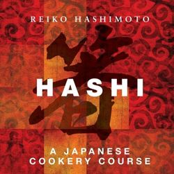 Hashi. A Japanese Cookery Course