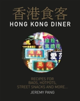 Hong Kong Diner Recipes for Baos, Hotpots, Street Snacks and More