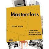 Masterclass: Interior Design Guide to the World's Leading Graduate Schools
