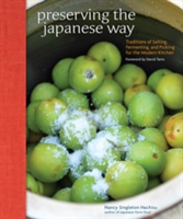 Preserving the Japanese Way Traditions of Salting, Fermenting, and Pickling for the Modern Kitchen