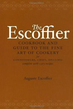 The Escoffier Cookbook Guide to the Fine Art of French Cuisine