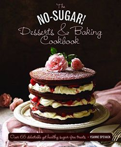 The No-Sugar Desserts and Baking Book