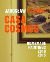 CASA COSMOS HOMEMADE PANTINGS 2010-2015