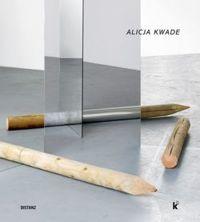 Alicja Kwade The Whole World of Sculptural Creation
