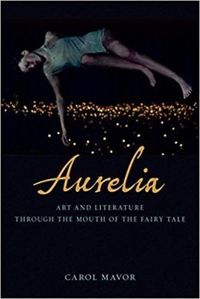 Aurelia: Art and Literature through the Mouth of the Fairy Tale