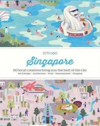 Citi X 60 Singapore: 60 local creatives bring you the best of the city