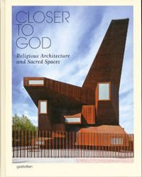 Closer to God Religious Architecture and Sacred Spaces