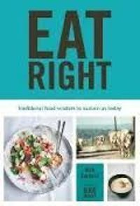 Eat Right: Traditional food wisdom to sustain us today