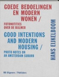 Hans Eijkelboom: Good Intentions and Modern Housing. Photo Notes on an Amsterdam Suburb