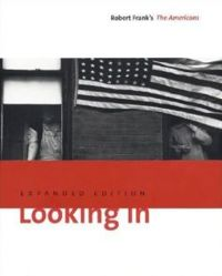 Looking In: Robert Frank's The Americans (Expanded Edition)