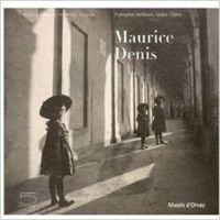 Maurice Denis: Photography at the Musee D'Orsay (Small Format)