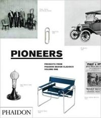 Pioneers (Products from Phaidon Design Classics)