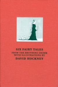 Six Fairy Tales from the Brothers Grimm With Illustrations by David Hockney