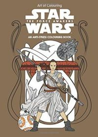 Star Wars Art of Colouring: The Force Awakens