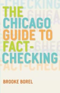 The Chicago Guide to Fact-Checking (Chicago Guides to Writing, Editing and Publishing)