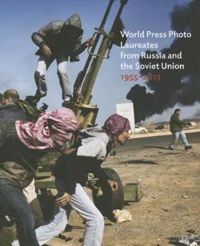 World Press Photo Laureates from Russia and the Soviet Union: 1955-2013