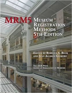 Museum Registration Methods, Fifth Edition