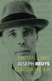 Joseph Beuys by Claudia Mesch / Critical Lives
