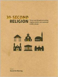 30-Second Religion: The 50 Most Thought-Provoking Religious Beliefs, Each Explained in Half a Minute