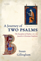 A Journey of Two Psalms The Reception of Psalms 1 and 2 in Jewish and Christian Tradition