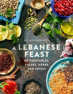 A Lebanese Feast of Vegetables, Pulses, Herbs and Spices