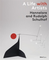 A Life with Artists Hannedlore and Rudolph Schulhof