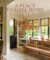 A Place to Call Home Tradition, style, and memory in the new American house