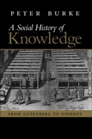 A Social History of Knowledge From Gutenberg to Diderot