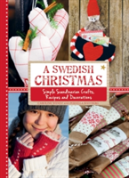 A Swedish Christmas Simple Scandinavian Crafts, Recipes and Decorations