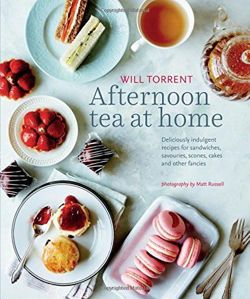 Afternoon Tea at Home - Deliciously indulgent recipes for sandwiches, savouries, scones, cakes and other fancies