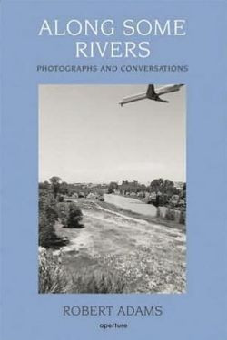 Along Some Rivers: Photographs and Conversations