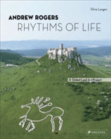 Andrew Rogers Rhythms of Life : a Global Land Art Project