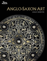 Anglo-Saxon Art A New History
