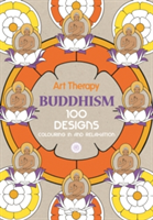 Art Therapy: Buddhism 100 Designs Colouring in and Relaxation